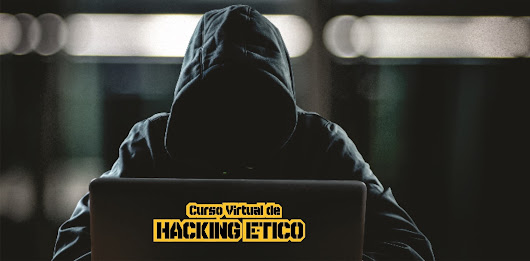 Curso Virtual de Hacking Etico CVHE