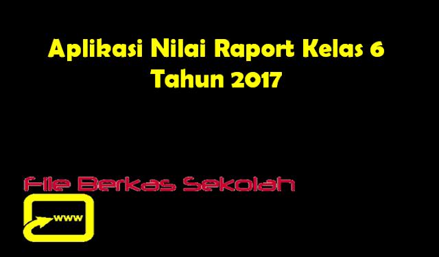 Aplikasi Nilai Raport Kelas 6 Tahun 2017