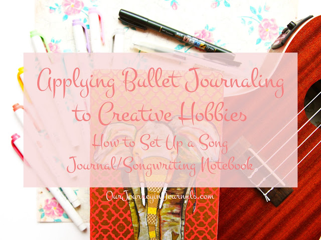 Applying Bullet Journaling to Creative Hobbies: How to Set Up a Song Journal i.e. Songwriting Notebook