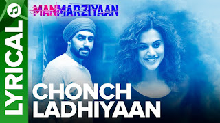 Chonch Ladhiyaan Lyrics | Manmarziyaan | Amit Trivedi, Shellee