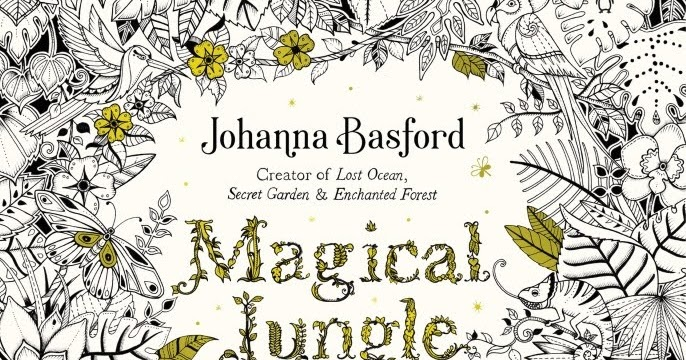 Thoughts In Progress Cover Reveal For Magical Jungle By Johanna Basford