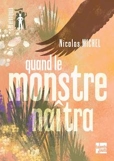 Quand le monstre naîtra / Nicolas Michel
