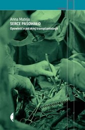 http://lubimyczytac.pl/ksiazka/298119/serce-pasowalo-opowiesc-o-polskiej-transplantologii
