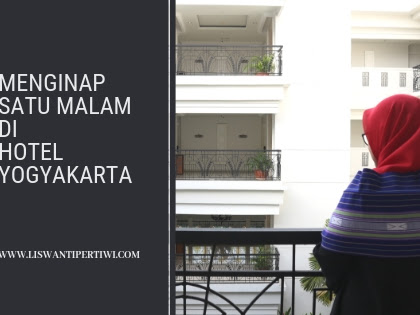 Menginap Satu Malam di Hotel Yogyakarta
