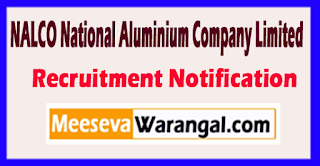 NALCO National Aluminium Company Limited Recruitment Notification 2017 Last Date 03-06-2017