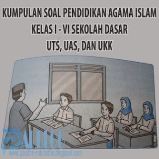 Soal UAS Agama Islam Kelas 3 Semester 2