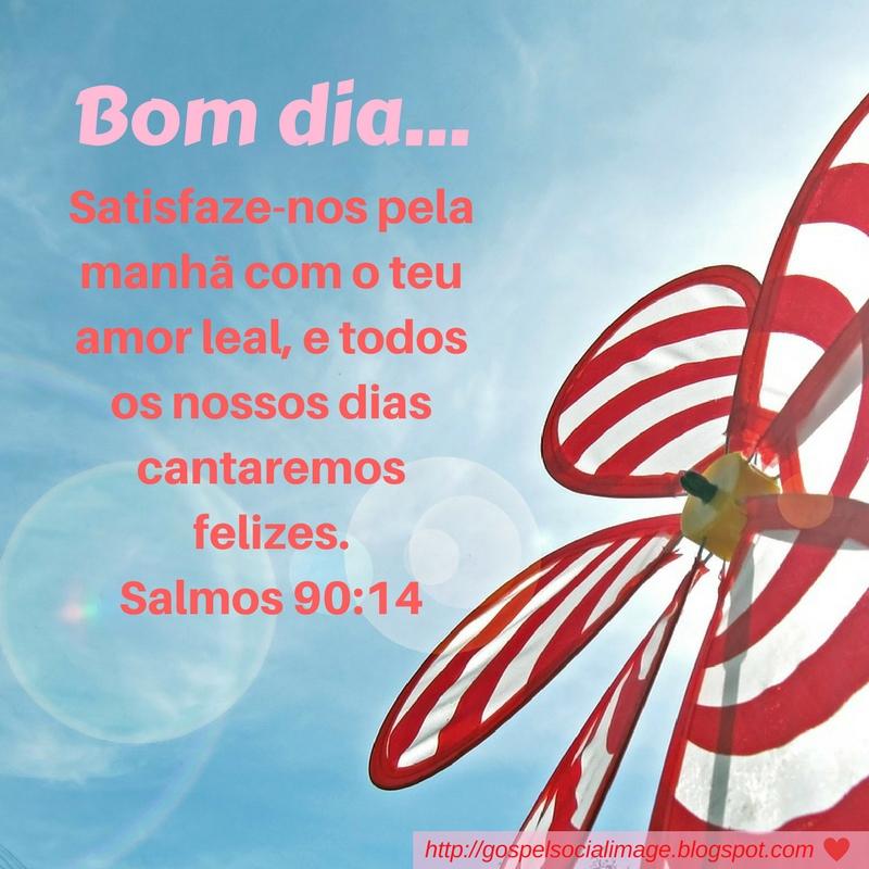 Imagem com mensagem de bom dia - Salmos 90.14