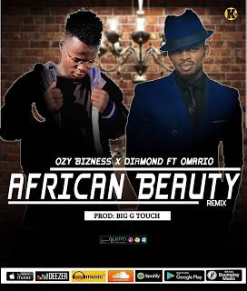 Download Mp3 | Ozy Bizness x Diamond Platnumz & Omarion - African Beauty Remix
