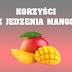 Korzyści z jedzenia Mango