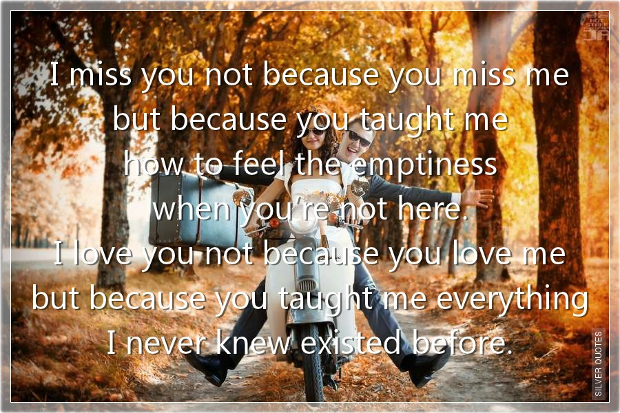 Because You Loved Me Quotes: I Love You Not Because You Love Me