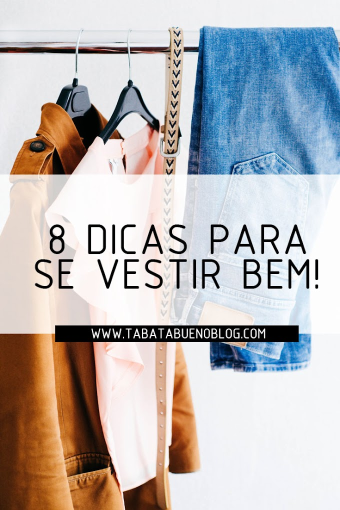 8 dicas para se vestir bem