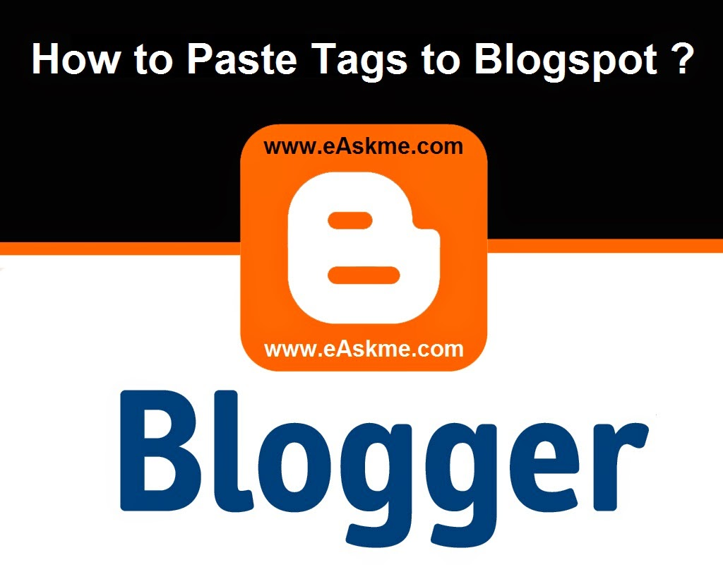 How to Paste Tags to Blogspot : eAskme
