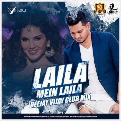 Laila Mein Laila – Deejay Vijay (Club Remix)