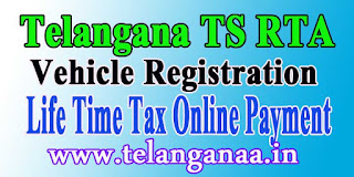 Telangana TS RTA Vehicle Life Time Tax Online Payment