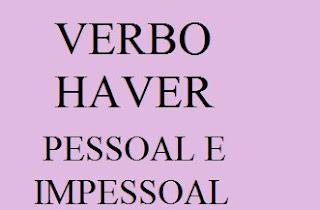 CONCORDÂNCIA VERBAL: VERBO HAVER. PESSOAL E IMPESSOAL