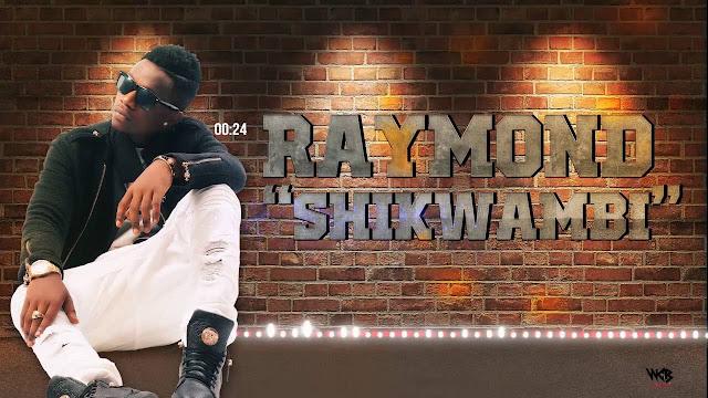 Rayvanny (Raymond) - Shikwambi