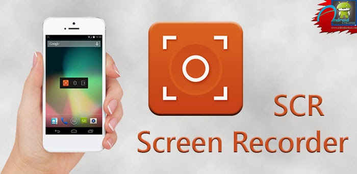 SCR Screen Recorder Pro ? root apk
