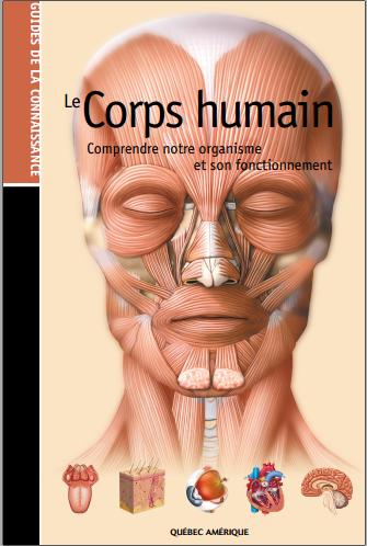 Livre : Le corps humain, Comprendre notre organisme et son fonctionnement - Québec Amerique PDF