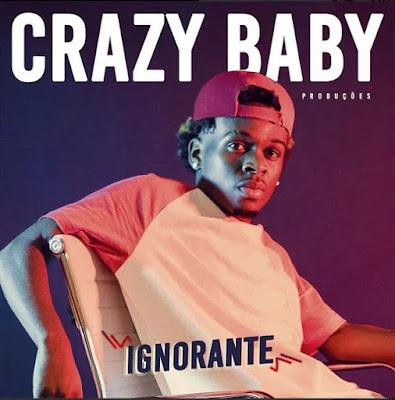 Crazy Baby Produções - Ignorante (Afro House) DOWNLOAD MP3