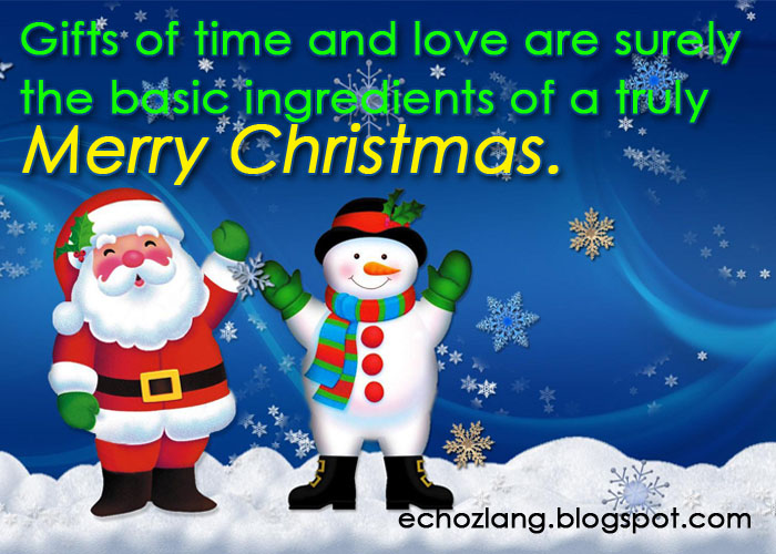 Gifts Of Time And Love Are Surely The Basic Ingredients Of A Truly Merry  Christmas.