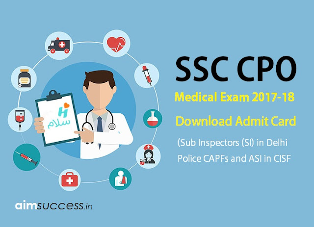 SSC CPO Medical Exam Admit Card Out