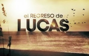 El Regreso de Lucas Capítulo 7