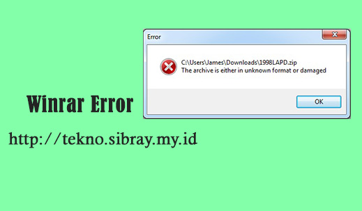 Cara Atasi File .Rar Tidak Bisa Dibuka 'The Archive is either in unknown format or damaged'
