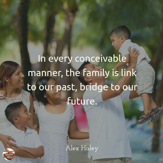 "Family Bonding quotes: ""In every conceivable manner, the family is link to our past, bridge to our future."" - Alex Haley; tied family contemplating the next generation"