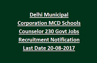 Delhi Municipal Corporation MCD Schools Counselor 230 Govt Jobs Recruitment Notification