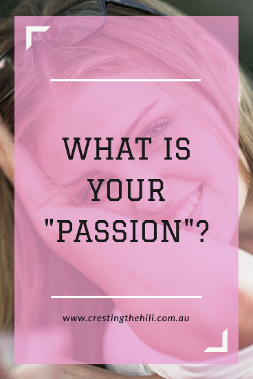 "Finding your authentic self is what finding your ""Passion"" should be all about"