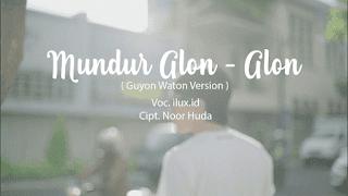 Lirik Lagu Mundur Alon Alon - Guyon Waton