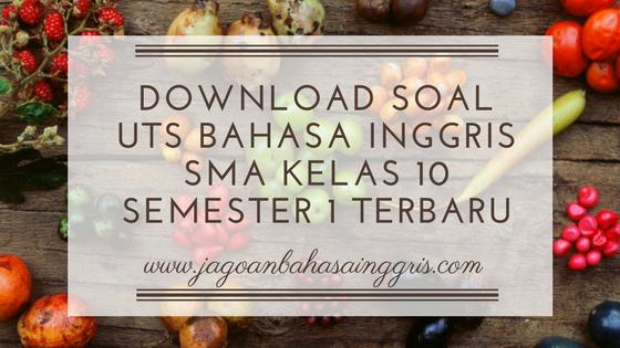 Download Soal UTS Bahasa Inggris SMA Kelas 10 Semester 1 Terbaru