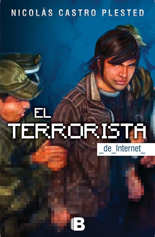 Portada de El Terrorista de Internet de Nicolás Castro Plested
