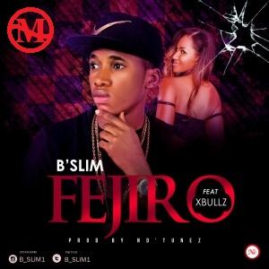 FEJIRO by BSLIM FT XBULLZ.mp3