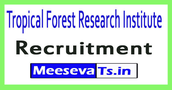 Tropical Forest Research Institute TFRI Recruitment