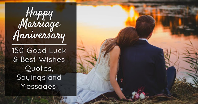 wishes ,quotes, and messages for marriages, wedding anniversary
