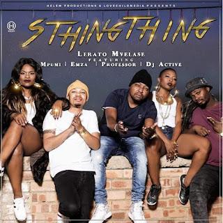 Lerato Mvelase Feat. Mpumi, Professor, Dj Active & Emza – STHINGTHING (2018)