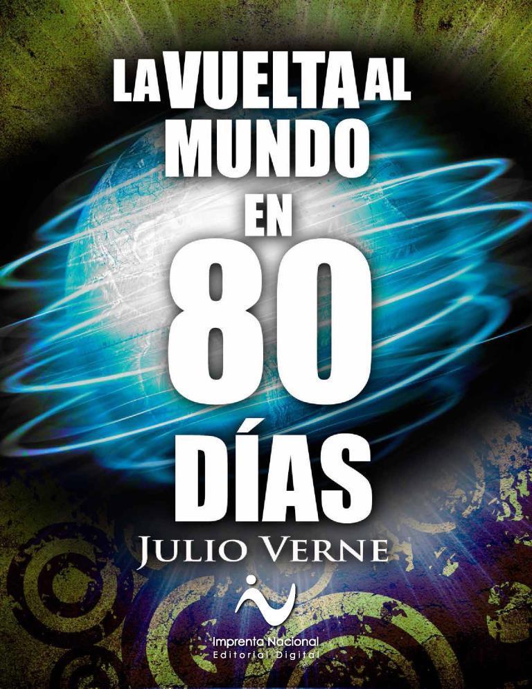 La vuelta al mundo en 80 días – Julio Verne [Imprenta Nacional]