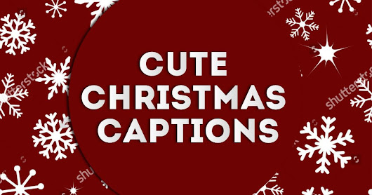 cute christmas captions for instagram for your photos - Cute Christmas Captions