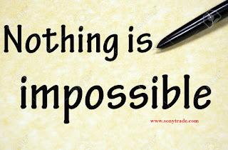tidak ada yang tidak bisa, tidak mungkin, nothing is impossible
