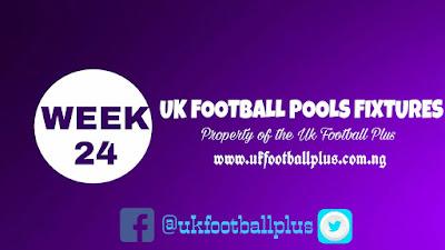 WEEK 24: UK 2018/2019 FOOTBALL POOLS ADVANCE FIXTURES | 22-12-2018 | www.ukfootballplus.com.ng