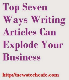 Top Seven Ways Writing Articles Can Explode Your Business