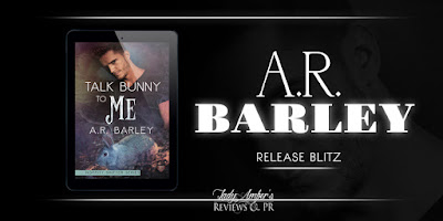 Talk Bunny to Me By A.R. Barley Release Day Blitz