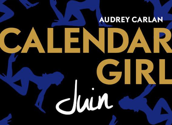 Calendar Girl Juin - Tome 6 - Audrey Carlan