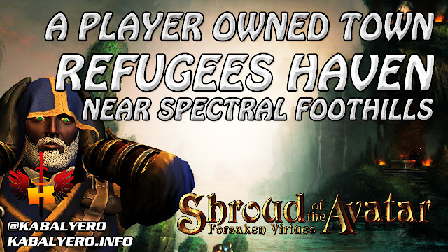 Refugees Haven, A Player Owned Town Near Spectral Foothills 🏠 Shroud of the Avatar Town Check