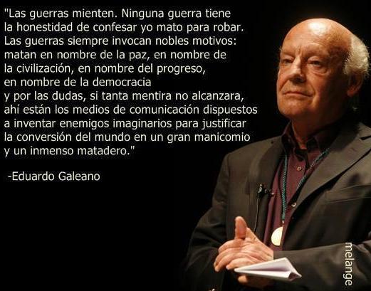 Eduardo Galeano Poesia Reflexão Guerra Mundo Blog