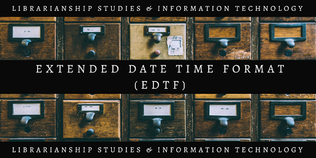 Extended Date Time Format (EDTF)