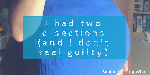I had two cesarean sections (and I don't feel guilty)