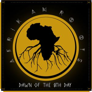 Afrikan Roots – Dawn Of The 8th Day (Album)