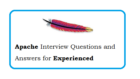 Apache Interview Questions And Answers for experienced